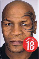 Tyson Mike: Pravda a nič len pravda ( nov.vyd.)
