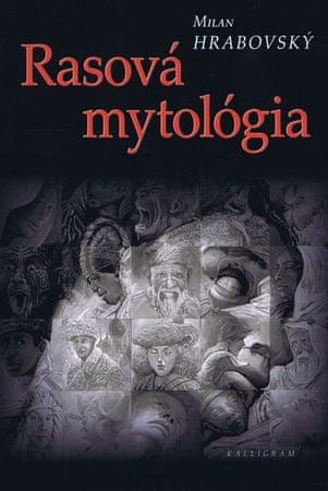 Hrabovský Milan: Rasová mytológia