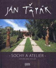Ťapák Ján: Sochy a ateliér