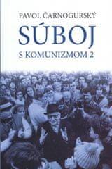Čarnogurský Pavol: Súboj s komunizmom 2