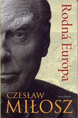 Czeslaw Milosz: Rodná Európa
