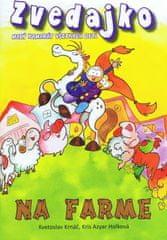 Kolektív autorov: Zvedajko na farme