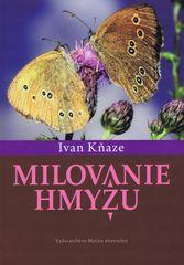 Kňaze Ivan: Milovanie hmyzu