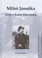Kollár Daniel: Miloš Janoška – život a Krásy Slovenska