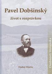 Sliacky Ondrej: Pavel Dobšínský- život s rozprávkou