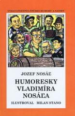Nosáľ Jozef: Humoresky Vladimíra Nosáľa