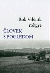 Rok Vilnčnik: Človek s pogledom
