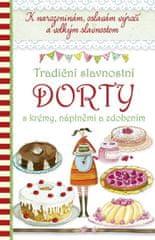 autor neuvedený: Tradiční slavnostní dorty s krémy, náplněmi a zdobením