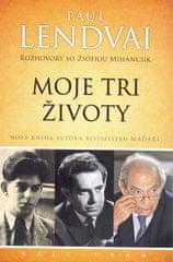 Lendvai Paul: Moje tri životy-Rozhovory so Zsófiou Mihancsik