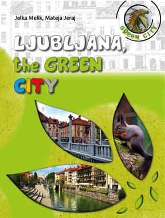 Jelka Melik, Mateja Jeraj: Ljubljana, the green city