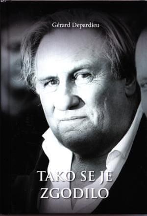 Gerard Depardieu: Tako se je zgodilo (biografija)