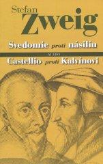 Zweig Stefan: Svedomie proti násiliu alebo Castellio proti Kalvínovi