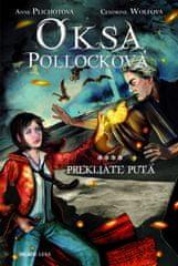 Plichotová, Cendrine Wolfová Anne: Oksa Pollocková - Prekliaté putá - 4. kniha