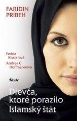 Khalafová & Andrea C. Hoffmannová Farida: Dievča, ktoré porazilo Islamský štát - Faridin príbeh