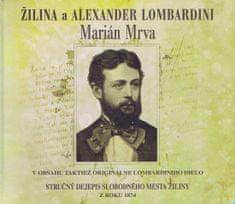 Mrva Marián: Žilina a Alexander Lombardini