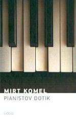 Mirt Komel: Pianistov dotik (Kresnik nominacija 2016) - broširana