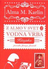Alma M. Karlin: Z Almo v svet 2: Vodna vrba