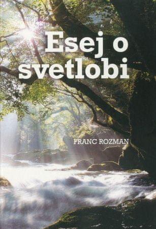 Franc Rozman: Esej o svetlobi