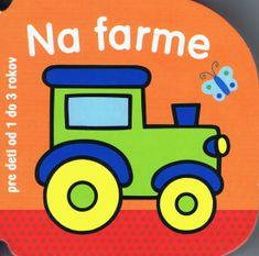 autor neuvedený: Na farme - pre deti od 1 do 3 rokov