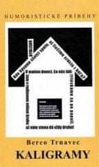 Trnavec Berco: Kaligramy