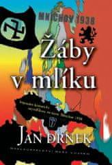 Drnek Jan: Žáby v mlíku - Vojensko-historická mystifikace na téma Mnichov 1938 - 2. vydání