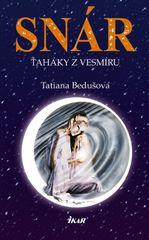 Bedušová Tatiana: Snár. Ťaháky z vesmíru, 2. vydanie