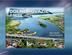 Paprčka, Simona Nádašiová Milan: Dolné Považie z neba - Lower Považie from heaven