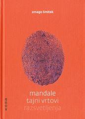 Zmago Šmitek: Mandale: Tajni vrtovi razsvetljenja