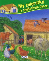 Kolektív autorov: My zvieratká na sedliackom dvore