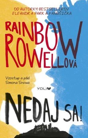 Rowellová Rainbow: Nedaj sa!