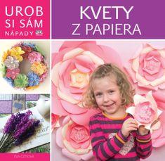autor neuvedený: Kvety z papiera - Urob si sám
