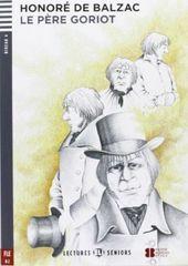 Balzac Honoré de: Le Pere Goriot (B2)