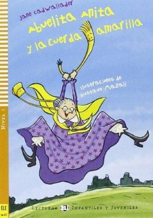 Cadwallader Jane: Abuelita Anita y la cuerda amarilla (Sub-A1)