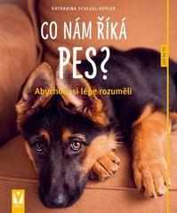 Koflerová-Schleglová Katharina: Co nám říká pes? – 2. vydání