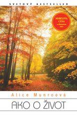 Munroová Alice: Ako o život