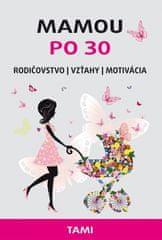Rogožíková Gončarova Tamara: Mamou po 30