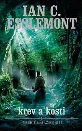 Esslemont Ian C.: Malazská říše - Krev a kosti