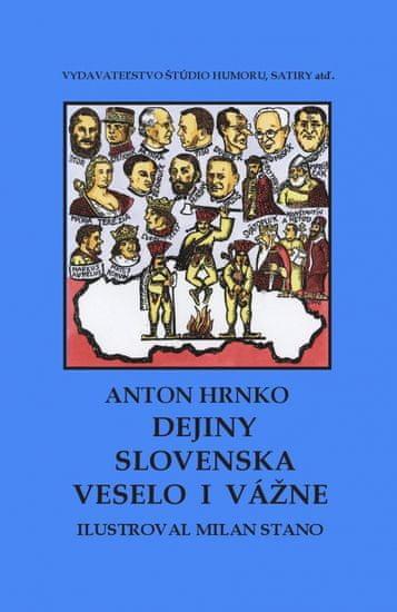 Hrnko, Milan Stano Anton: Dejiny Slovenska veselo i vážne