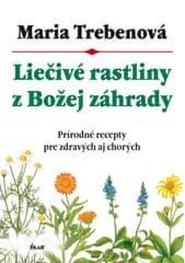 Trebenová Maria: Liečivé rastliny z Božej záhrady, 2. vydanie