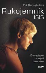 Damsgardová Puk: Rukojemník ISIS - 13 mesiacov v zajatí teroristov