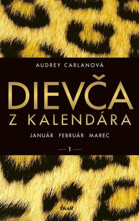 Carlanová Audrey: Dievča z kalendára - január február marec