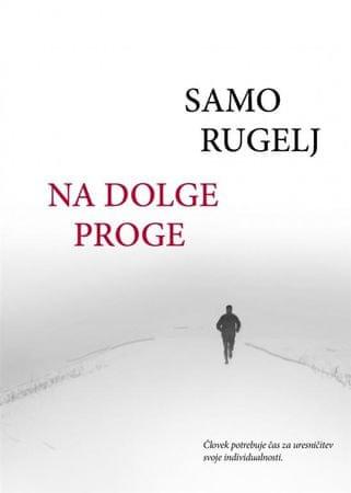 Samo Rugelj: Na dolge proge