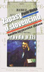 Dinka Pavol: Zápasy o slovenčinu: pravda a lži