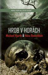 Hjorth, Hans Rosenfeldt Michael: Hrob v horách