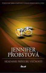 Probstová Jennifer: Hľadanie prísľubu večnosti