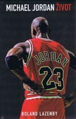 Lazenby Roland: Michael Jordan: Život