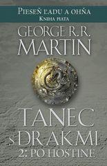 Martin George R. R.: Tanec s drakmi 2:Po hostine- Pieseň ľadu a ohňa kn.5