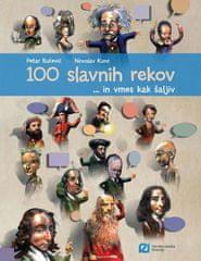 Petar Bučević, Ninoslav Kunc: 100 slavnih rekov ... in vmes kak šaljiv