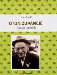 Janez Mušič: Oton Župančič - Ljudski umetnik
