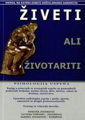 Nebojša Jovanović, Tatjana Firevski – Jovanović: Živeti ali životariti: psihologija uspeha